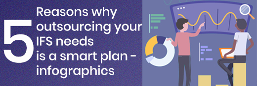 Five reasons why outsourcing your IFS needs is a smart plan Infographic